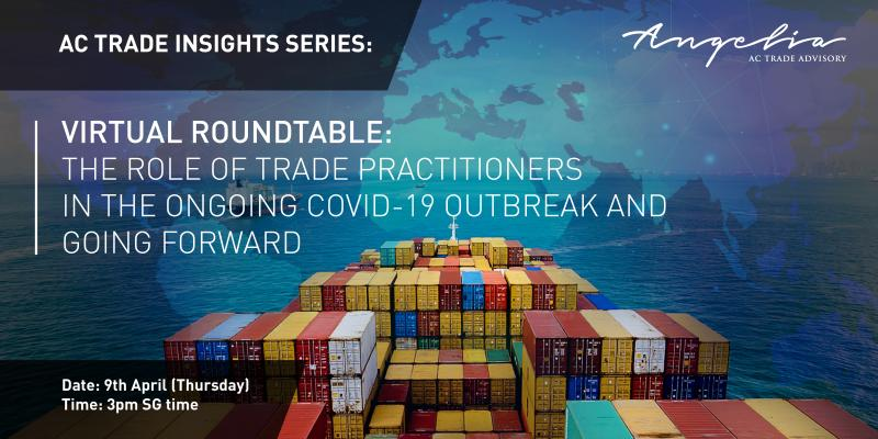 The Role of Trade Practitioners in the Ongoing COVID-19 World & Going Forward